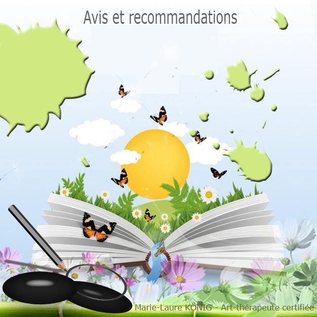 Avis et recommandations Marie-Laure KÖNIG Art-thérapeute Oise Crépy-en-Valois Senlis Compiegne Le Plessis Belleville 60800 60200 60300 60330 60440
